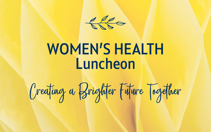 Women's Health Luncheon: Creating a Brighter Future Together